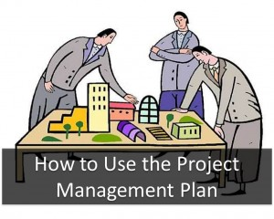 How to Use the Project Management Plan